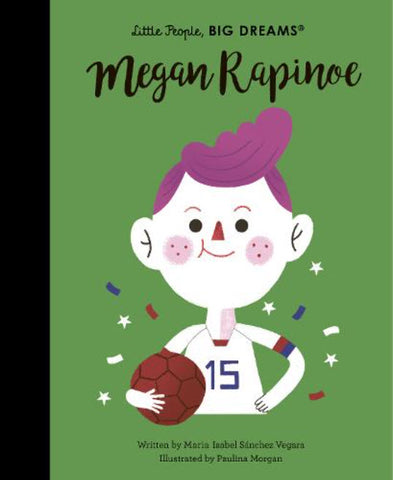 Little People, Big Dreams: Megan Rapinoe