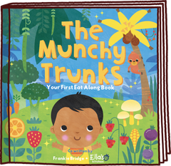 The Munchy Trunks: Your First Eat Along Book