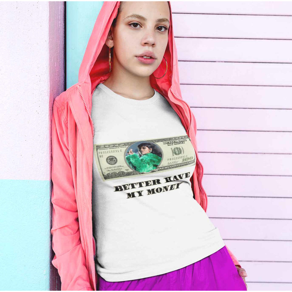 Better Have My Money T-Shirt