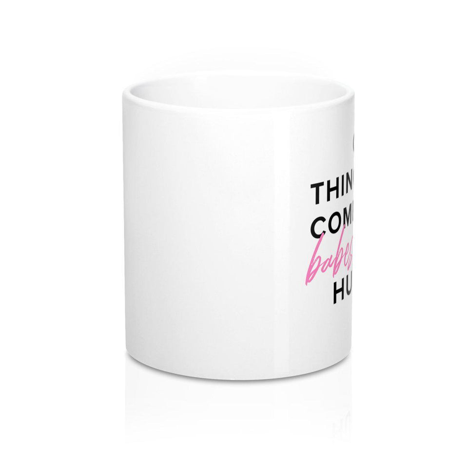 Good Things Come To BABES Who Hustle Mug