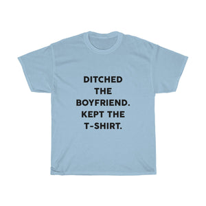 Ditched The Boyfriend Tee Shirt