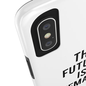 FUTURE IS FEMALE Case Mate Tough Phone Cases (iPhone, Samsung)
