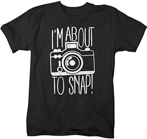 Shirts By Sarah Men's Funny Hipster T-Shirt I'm About To Snap Camera Photographer Shirts-Shirts By Sarah
