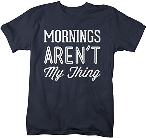 Shirts By Sarah Men's Funny Mornings Aren't My Thing T-Shirt-Shirts By Sarah