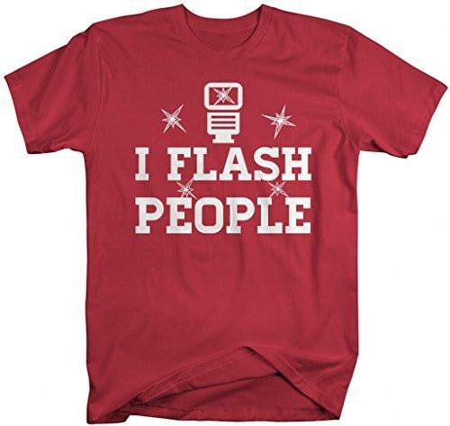 Shirts By Sarah Men's Funny Photographer T-Shirt I Flash People Shirts Photog-Shirts By Sarah