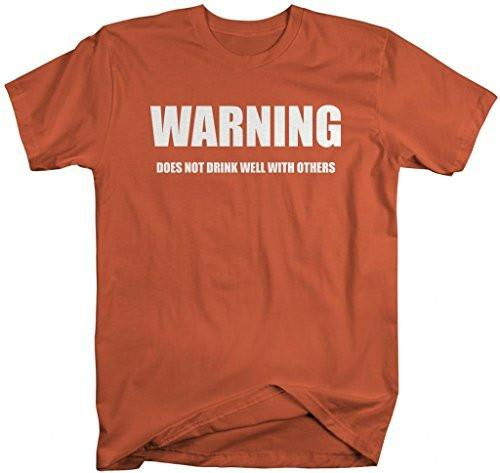 Shirts By Sarah Men's Funny Warning Does Not Drink Well With Others T-Shirt-Shirts By Sarah