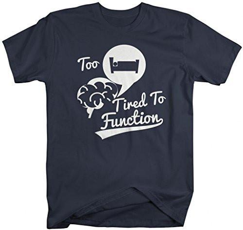 Shirts By Sarah Men's Funny Too Tired To Function T-Shirt Hipster Brain Shirts-Shirts By Sarah