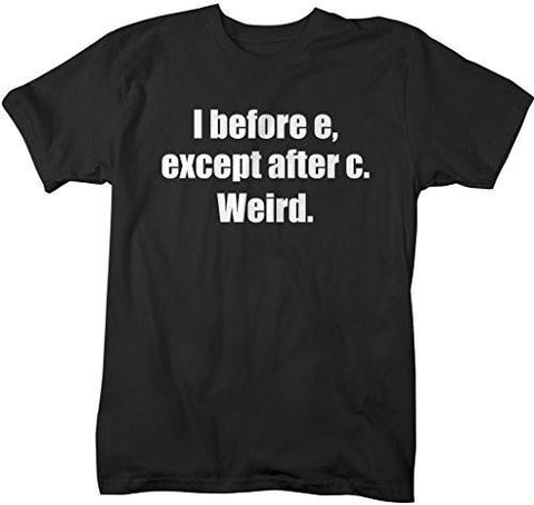 Shirts By Sarah Men's Funny Grammar T-Shirt I Before E Weird-Shirts By Sarah