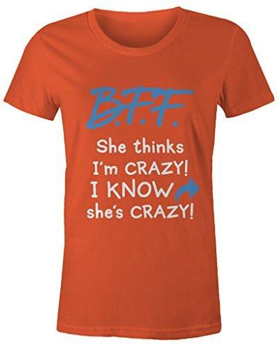Shirts By Sarah Women's Funny Best Friends T-Shirt Crazy BFF Tees-Shirts By Sarah