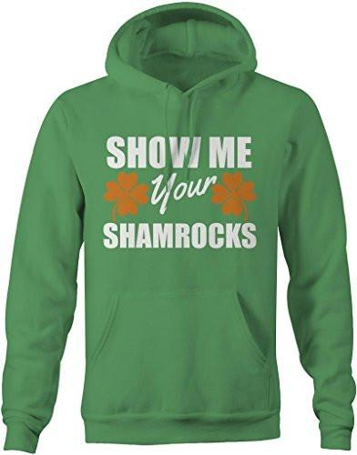 Shirts By Sarah Men's Funny St. Patrick's Day Hoodie Show Me Your Shamrocks-Shirts By Sarah