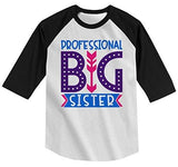 Shirts By Sarah Girl's Toddler Professional Big Sister T-Shirt Cute Sibling Shirt 3/4 Sleeve Raglan-Shirts By Sarah