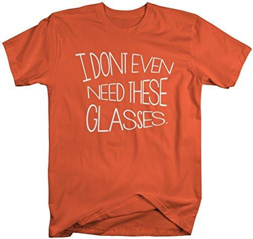 Shirts By Sarah Men's Funny Hipster Shirt Don't Even Need These Glasses Ironic T-Shirts-Shirts By Sarah