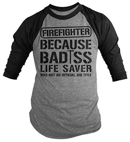 Shirts By Sarah Men's Funny Firefighter Bad*ss Life Saver 3/4 Sleeve Raglan Shirt-Shirts By Sarah