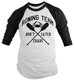 Shirts By Sarah Men's Funny Rowing Shirt Crew Rower 3/4 Sleeve Raglan Shirts Don't Catch Crabs-Shirts By Sarah