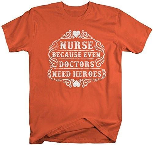 Shirts By Sarah Men's Funny Nurse T-Shirt Even Doctors Need Heroes Nursing Shirt-Shirts By Sarah