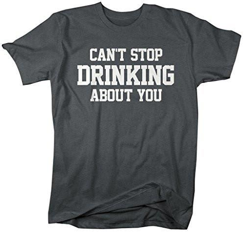 Shirts By Sarah Men's Funny Drinking T-Shirt Can't Stop Drinking About You Shirts-Shirts By Sarah
