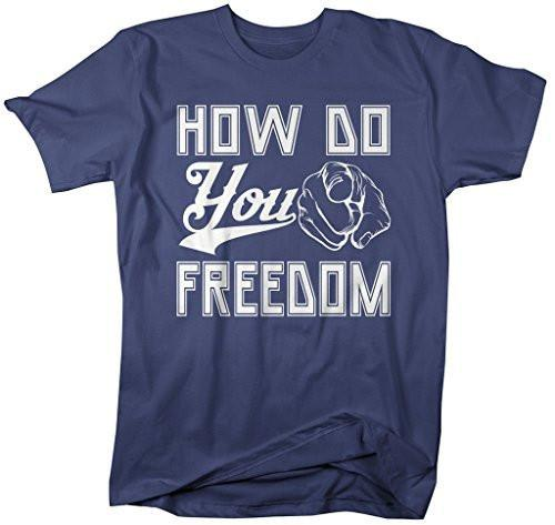 Shirts By Sarah Men's How Do You Freedom T-Shirt 4th July Shirts-Shirts By Sarah