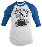 Men's Funny Lumberjack T-Shirt Work His Wood Logging Tee 3/4 Sleeve Raglan-Shirts By Sarah