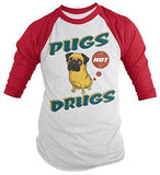 Shirts By Sarah Men's Funny Pugs Not Drugs Shirt 3/4 Sleeve Raglan T-Shirts-Shirts By Sarah