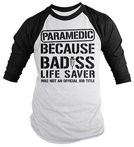01dd640f Shirts By Sarah Men's Funny Paramedic T-Shirt Bad*ss Life Saver 3/4 Sl
