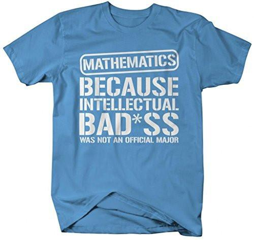 Shirts By Sarah Men's Unisex Mathematics T-Shirt Intellectual Bad*ss Funny Shirts-Shirts By Sarah