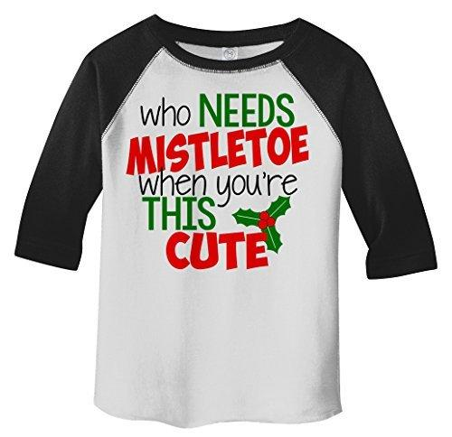 Shirts By Sarah Toddler Funny Who Needs Mistletoe Cute 3/4 Sleeve Raglan T-Shirt-Shirts By Sarah