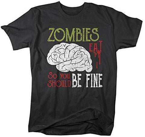 Men's Funny Zombies Eat Brains T-Shirt You Be Fine Insult Shirt Shirt-Shirts By Sarah