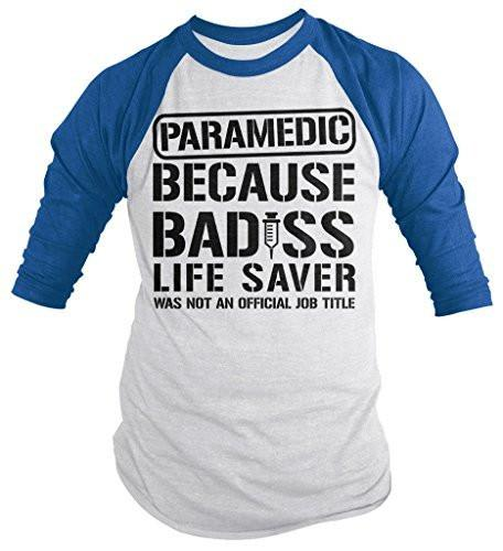 Shirts By Sarah Men's Funny Paramedic T-Shirt Bad*ss Life Saver 3/4 Sleeve Raglan Shirts-Shirts By Sarah