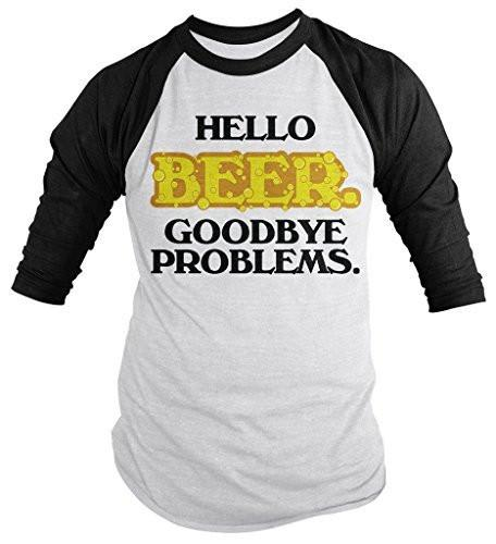 Shirts By Sarah Men's Funny Hello Beer Shirt Goodbye Problems 3/4 Sleeve Raglan Shirts-Shirts By Sarah