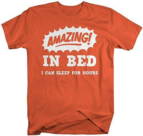 Shirts By Sarah Men s Funny Amazing In Bed T-Shirt Sleep For Hours Shirt- b2f91645c