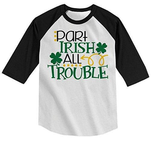 Shirts By Sarah Boy's Funny ST. Patrick's Day T-Shirt Part Irish All Trouble Raglan Tee-Shirts By Sarah
