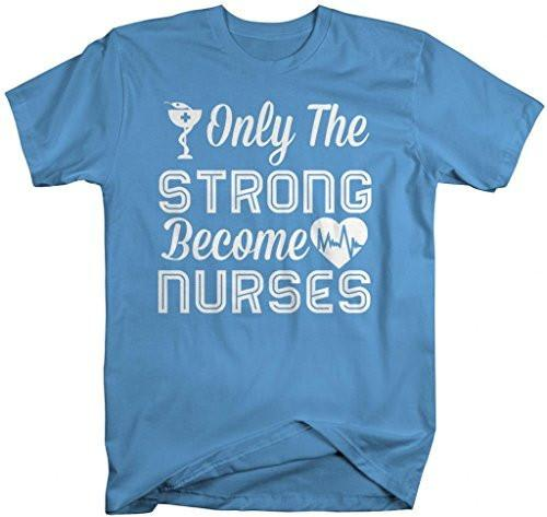 Shirts By Sarah Men's Only Strong Become Nurses T-Shirt Nursing Shirts-Shirts By Sarah