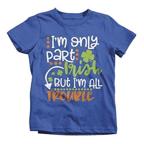 Shirts By Sarah Youth Part Irish All Trouble T-Shirt Funny ST. Patrick's Day Toddler Tee-Shirts By Sarah