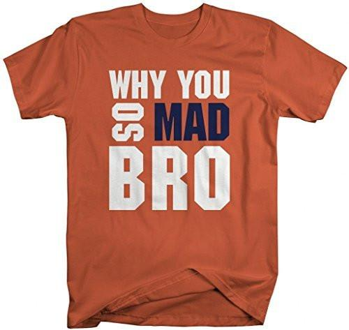 Shirts By Sarah Men's Why You So Mad Bro Funny Gym T-Shirt-Shirts By Sarah