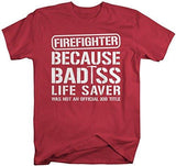 Shirts By Sarah Men's Funny Firefighter Bad*ss Life Saver T-Shirt-Shirts By Sarah