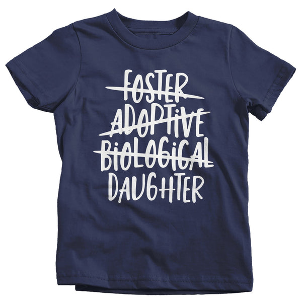 Girl's Foster Daughter T Shirt Adoptive Daughter Shirts Biological Daughter Tee Adoption Tshirt-Shirts By Sarah
