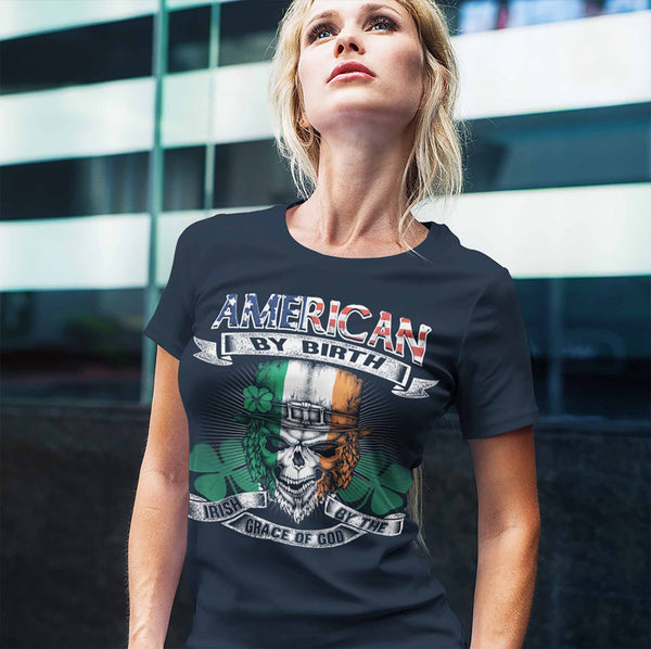 Women's Irish T Shirt American By Birth Shirt St Patrick's Day Irish By Grace Of God Shirt Funny Irish Shirt Skull Shirt Grunge Shirt-Shirts By Sarah