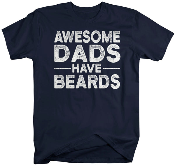 Men's Funny Dad T Shirt Father's Day Gift Awesome Dads Have Beards Shirt Bearded Shirt Gift For Dad Bearded Dad Tshirt-Shirts By Sarah