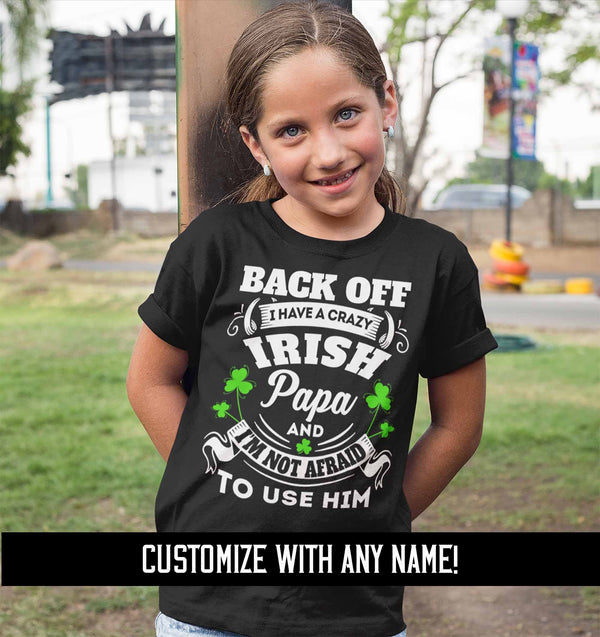 Kids Personalized Irish T Shirt Crazy Irish Papa Dad Shirt Custom Irish Shirt St Patrick's Day Shirt St Pats Day-Shirts By Sarah