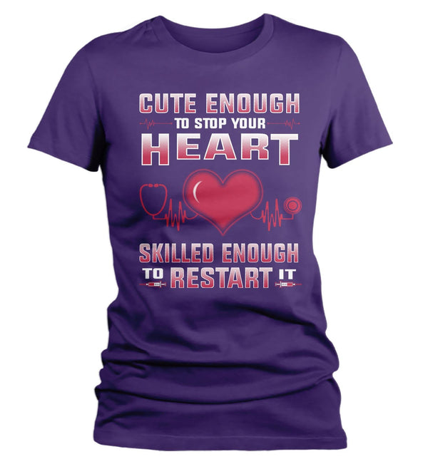 Women's Cute Nurse T Shirt Cute Enough Stop Heart Shirt Skilled Enough To Restart It T Shirt Funny Nurse Shirt-Shirts By Sarah