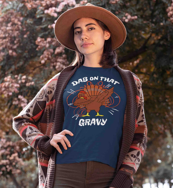 Women's Funny Thanksgiving T Shirt Gravy Shirt Turkey T Shirt Thanksgiving Shirts Dab On Gravy Dabbing Turkey Shirt-Shirts By Sarah