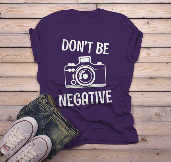 Men's Funny Photographer T Shirt Photography Shirts Don't Be Negative Camera TShirt-Shirts By Sarah
