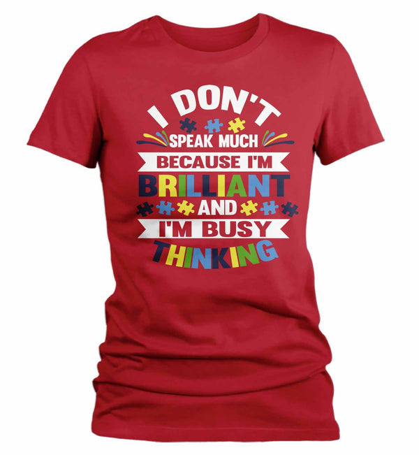Women's Autism T Shirt Don't Speak Much Shirt Brilliant Shirt Busy Thinking Shirt Autism Awareness Shirt-Shirts By Sarah