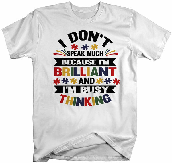 Men's Autism T Shirt Don't Speak Much Shirt Brilliant Shirt Busy Thinking Shirt Autism Awareness Shirt-Shirts By Sarah