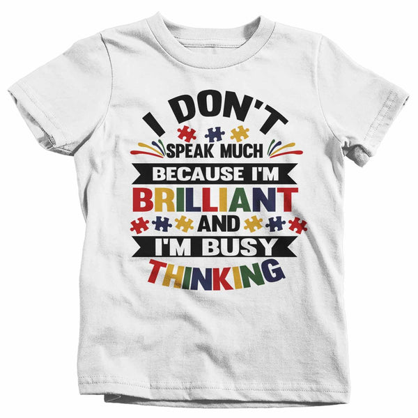Kids Autism T Shirt Don't Speak Much Shirt Brilliant Shirt Busy Thinking Shirt Autism Awareness Shirt-Shirts By Sarah