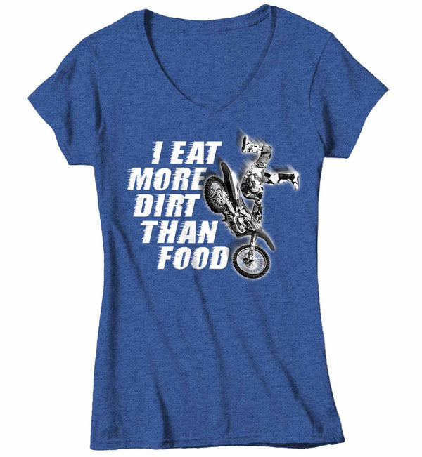Women's V-Neck Funny Motocross T Shirt Eat More Dirt Than Food Funny Motocross Shirt Funny Dirt Bike T Shirt-Shirts By Sarah