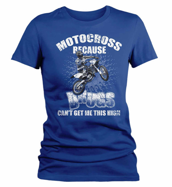 Women's Funny Motocross T Shirt Drugs Can't Get Me This High Funny Moto Shirt Funny Dirt Bike T Shirt-Shirts By Sarah