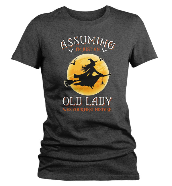 Women's Funny Halloween T Shirt Assuming Old Lady Mistake Shirts Witch T Shirt Witch Shirts Funny Shirt-Shirts By Sarah