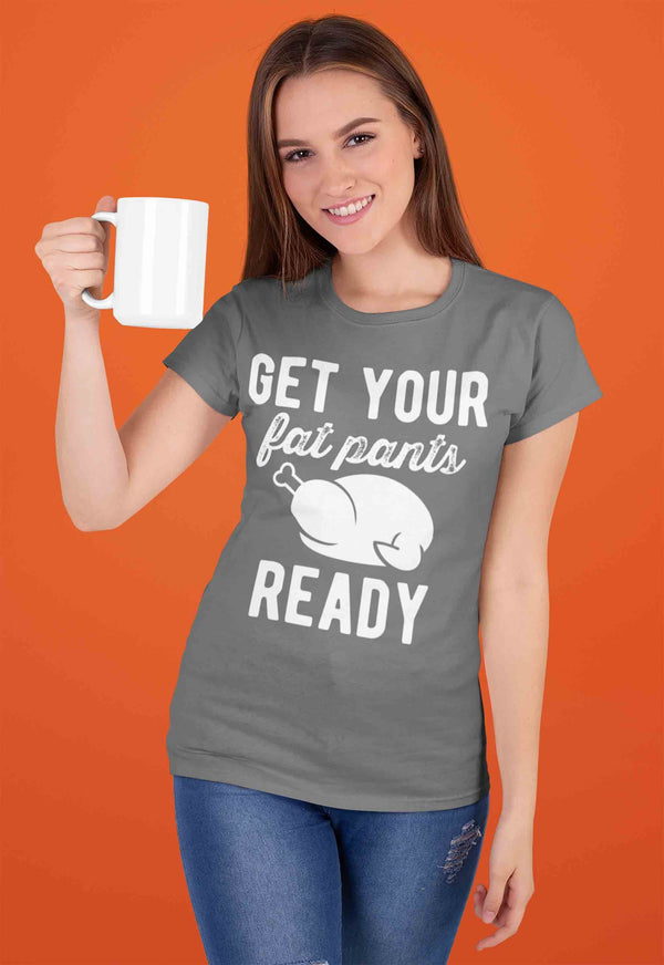 Women's Funny Thanksgiving T Shirt Fat Pants Shirt Turkey T Shirt Thanksgiving Shirts Feast Shirt Fat Pants Ready Shirt-Shirts By Sarah