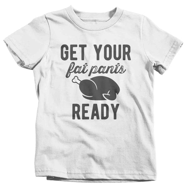 Funny Funny Toddler Thanksgiving T Shirt Fat Pants Shirt Turkey T Shirt Thanksgiving Shirts Feast Shirt Fat Pants Ready Shirt-Shirts By Sarah